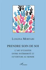 Prendre soin de soi - Luigina Mortari