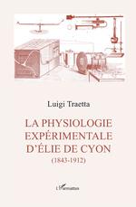 La physiologie experimentale d'Élie de Cyon - Luigi Traetta