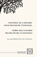 Histoires de l'absurde pour pratiquer l'espagnol - Ana-Isabel Ribera Ruiz De Vergara