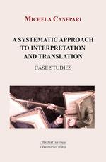 A systematic approach to interpretation and translation - Michela Canepari