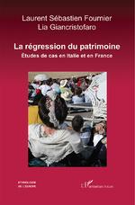 La Régression du patrimoine - Laurent-Sébastien Fournier, Lia Giancristofaro
