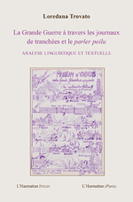 La Grande Guerre à travers les journaux de Tranchées - Loredana Trovato