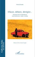 Couverture du livre Effacer, défaire, dérégler de Patrick Nardin