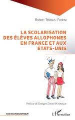 La scolarisation des élèves allophones en France et aux États-Unis - Robert Terrasi-Fiorini