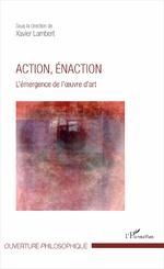 Action, énaction : L'émergence de l'oeuvre d'art