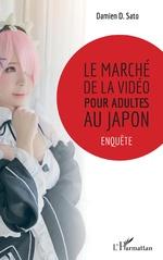 Le marché de la vidéo pour adultes au Japon - Damien D. Sato
