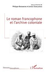 Le roman francophone et l'archive coloniale -