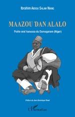 Maazou Dan Alalo. Poète oral haoussa du Damagaram (Niger) -
