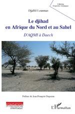 Le djihad en Afrique du Nord et au Sahel - Djallil Lounnas