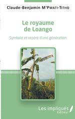 Le royaume de Loango - Claude-Benjamin M'Pwati-Titho