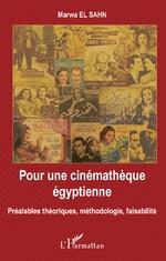 Pour une cinémathèque égyptienne - Marwa El Sahn