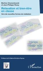 Relaxation et bien-être en classe - Martine Chomentowski, Jean-Philippe Rossy