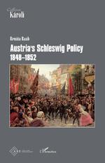Austria's Schleswig Policy - Renáta Raáb