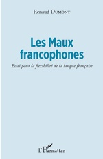 Les Maux francophones - Renaud Dumont