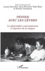 Penser avec les lèvres - Laura Llevadot, Juan Evaristo Valls Boix, Patrice Vermeren