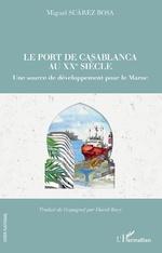 Le port de Casablanca au XXe siècle - Miguel Suarez Bosa