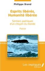 Esprits libérés, Humanités libérée - Philippe Brand