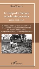 Histoire de la recherche agricole en Afrique tropicale francophone et de son agriculture de la Préhi ... - René Tourte