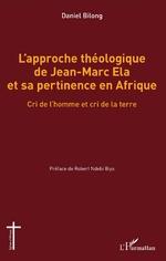 L'approche théologique de Jean-Marc Ela et sa pertinence en Afrique -