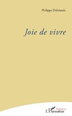 Joie de vivre - Philippe Delalande