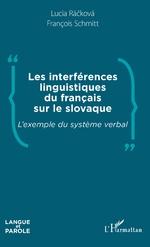 Les interférences linguistiques du français sur le slovaque - François Schmitt, Lucia Rackova