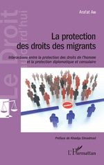 La protection des droits des migrants - Arafat Abi