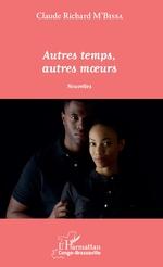 Autres temps, autres moeurs - Claude-Richard M'Bissa