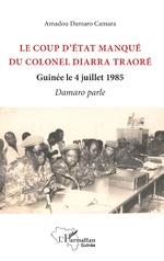 Le coup d'état manqué du colonel Diarra Traoré - Amadou Damaro Camara