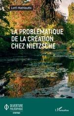 La problématique de la création chez Nietzsche - Lofti Mathlouthi