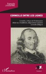 Corneille entre les lignes - François Lasserre