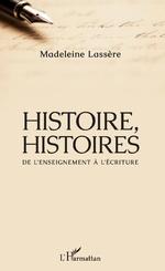 Histoire, Histoires - Madeleine Lassère