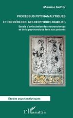 Processus psychanalytiques et procédures neuropsychologiques - Maurice Netter