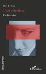 L'oeil cathodique - Paul di Felice