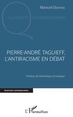 Pierre André Taguieff, l'antiracisme en débat - Manuel Diatkine