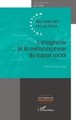 L'imaginaire et la métamorphose du travail social - Luc Heid