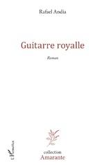 Guitarre Royalle - Rafael Andia