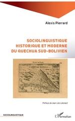 Sociolinguistique historique et moderne du Quechua sud-bolivien - Alexis PIERRARD