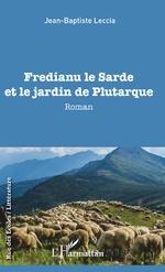 Fredianu le Sarde et le jardin de Plutarque - Jean-Baptiste Leccia
