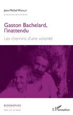 Gaston Bachelard, l'inattendu - Jean-Michel Wavelet