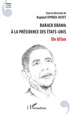 Barack Obama à la présidence des Etats-Unis - Raphaël Eppreh-Butet