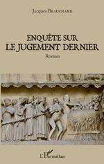 Enquête sur le jugement dernier - Jacques Beauchard