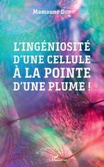 L'ingéniosité d'une cellule à la pointe d'une plume ! - Mamoune Diop