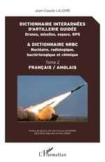 Dictionnaire interarmées d'artillerie guidée et dictionnaire NRBC - Jean-Claude Laloire