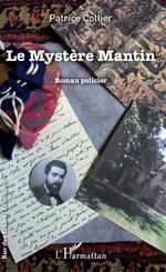 Le Mystère Mantin - Patrice Collier
