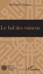 Le bal des vaincus - Mustapha Yalaoui