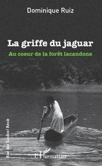 La griffe du jaguar - Dominique Ruiz