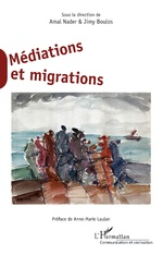 Médiations et migrations - Amal Nader, Jimy Boulos