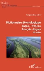 Dictionnaire étymologique lingala-françaos français-lingala - Gampoko Duma Di Bula