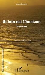 Si loin est l'horizon - Anne RENAULT