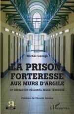 La prison, forteresse aux murs d'argile - Michel George